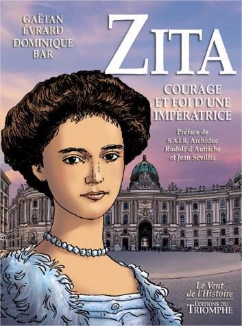 Zita ; courage et foi d'une impératrice