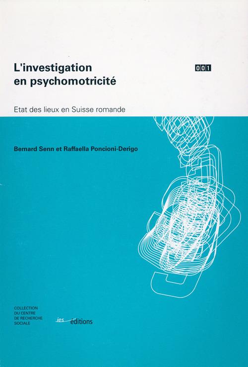 L'investigation en psychomotricité ; état des lieux en Suisse romande