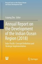 Annual Report on the Development of the Indian Ocean Region (2018)  - Cuiping Zhu