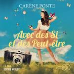 Vente livre : AudioBook : Avec des si et des peut-être  - Carene Ponte