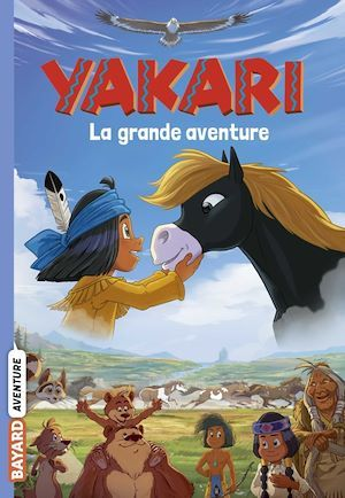 Yakari La grande aventure (le roman du film)
