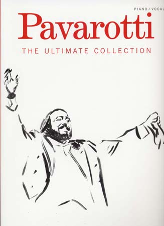 Pavarotti ultimate collection ; piano, chant