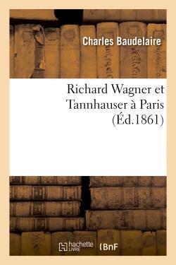 Richard Wagner et Tannhauser à Paris (édition 1861)