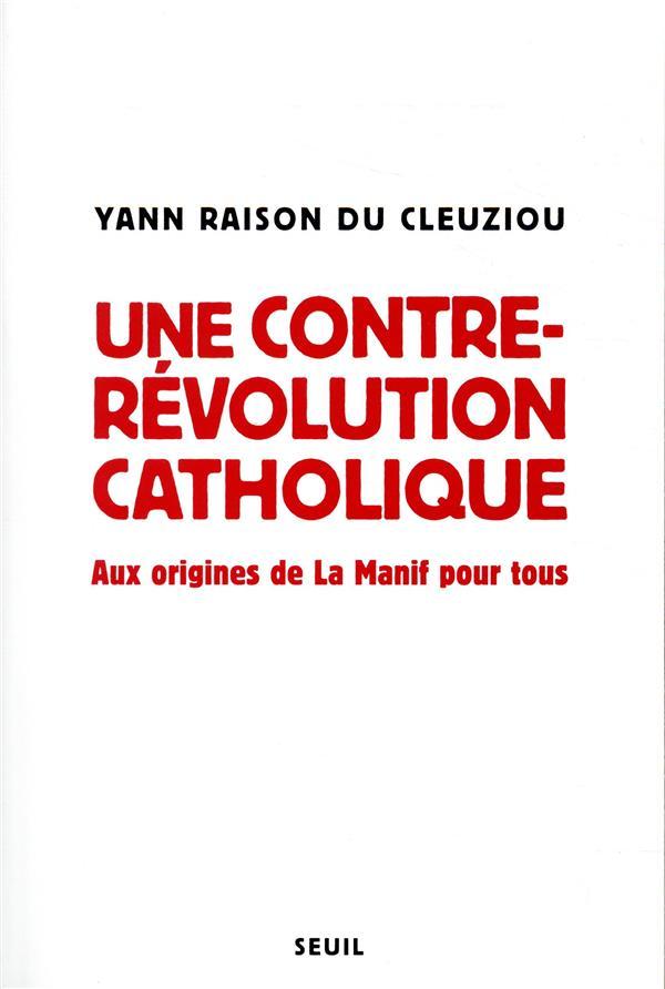 UNE CONTRE-REVOLUTION CATHOLIQUE