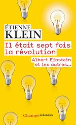Vente EBooks : Il était sept fois la révolution. Albert Einstein et les autres...  - Etienne KLEIN