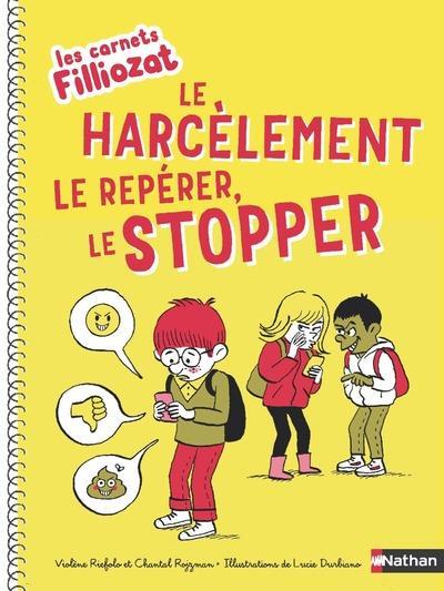 LES CAHIERS FILLIOZAT  -  LE HARCELEMENT, LE REPERER, LE STOPPER