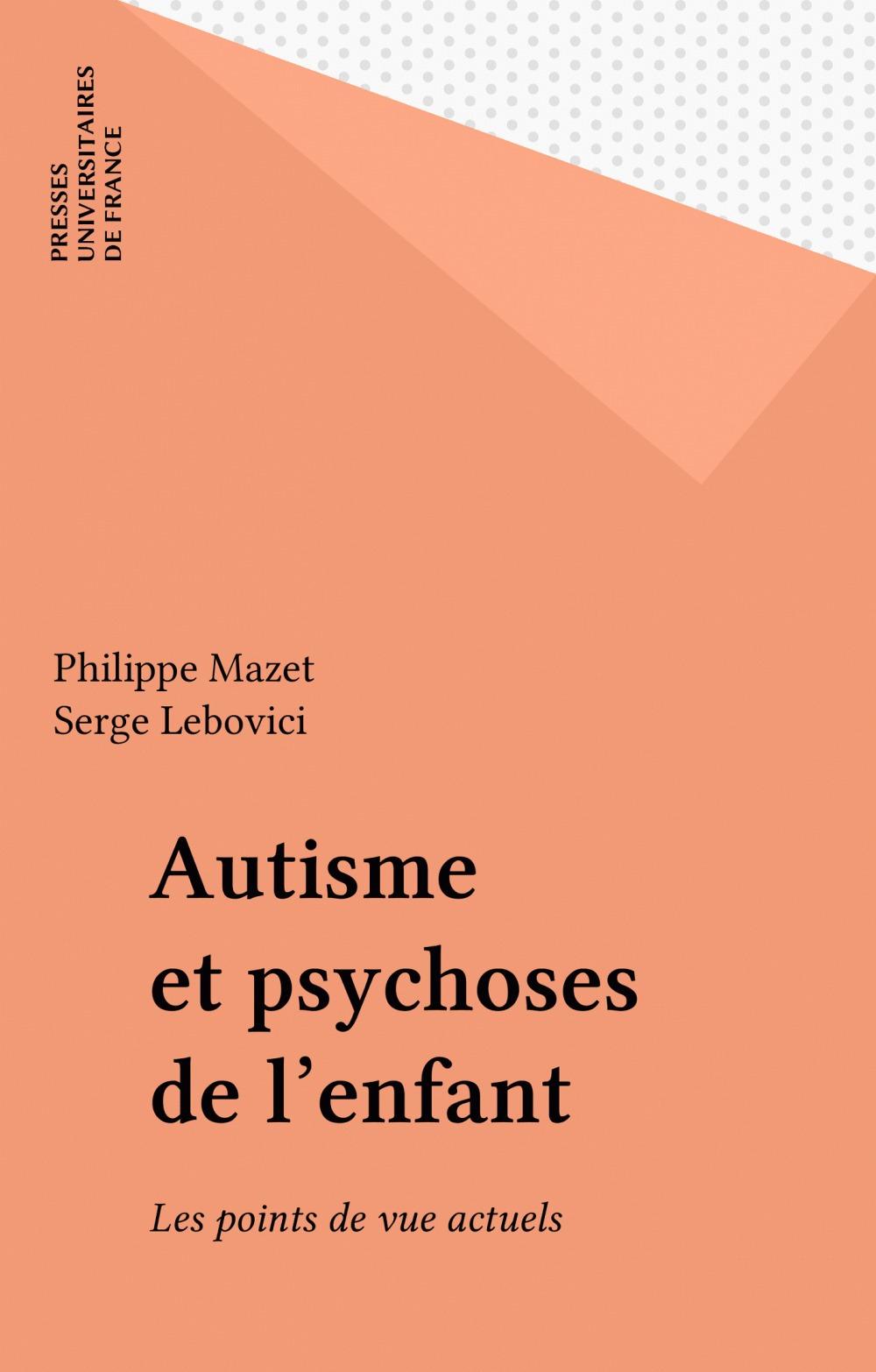 Autisme et psychoses de l'enfant