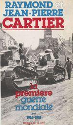 La Première Guerre mondiale (2)  - Jean-Pierre Cartier - Raymond Cartier - Cartier R /Jp