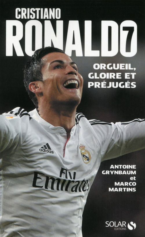 Cristiano Ronaldo ; orgueil, gloire et préjugés