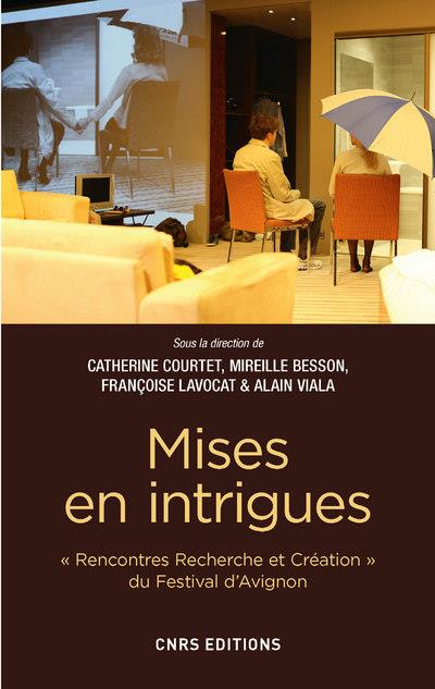 Mises en intrigues ; avignon 2016