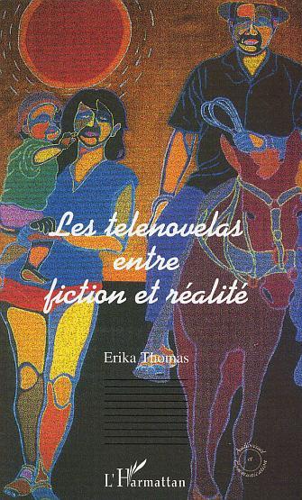 Les telenovelas entre fiction et realite