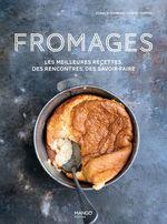 Vente Livre Numérique : Fromages ; les meilleures recettes, des rencontres, des savoir-faire  - Coralie Ferreira - Collectif