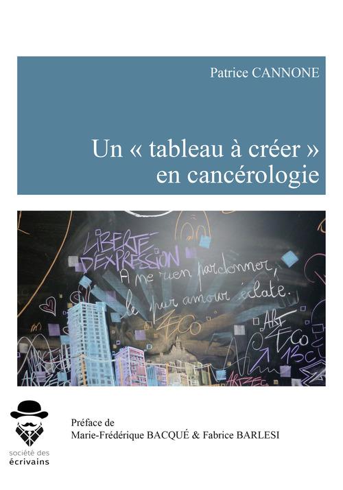 Un « tableau à créer » en cancérologie