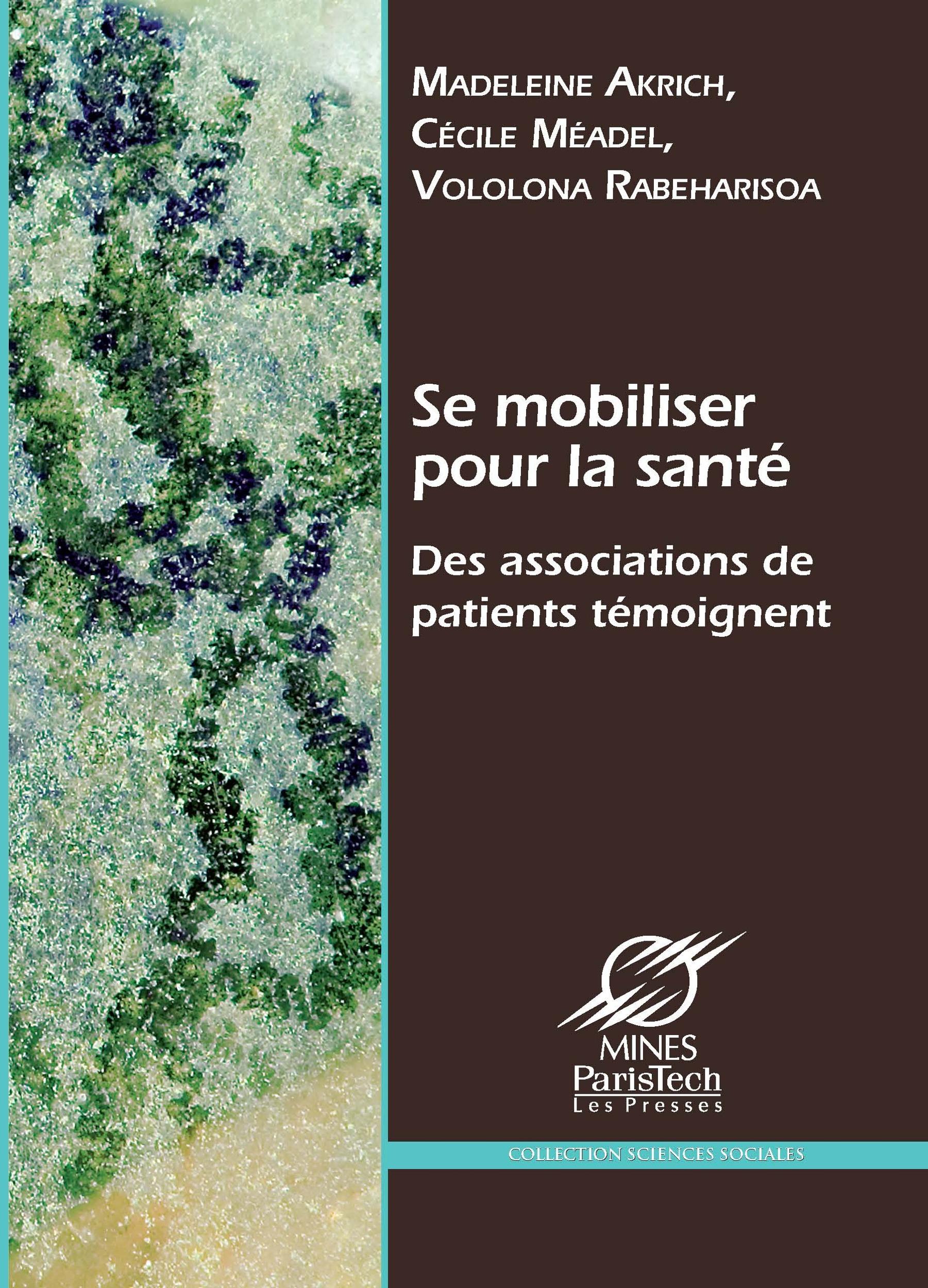 Se mobiliser pour la santé ; des associations de patients temoignent