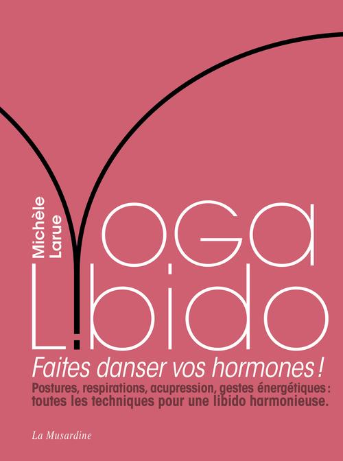 Yoga libido ; la danse des hormones