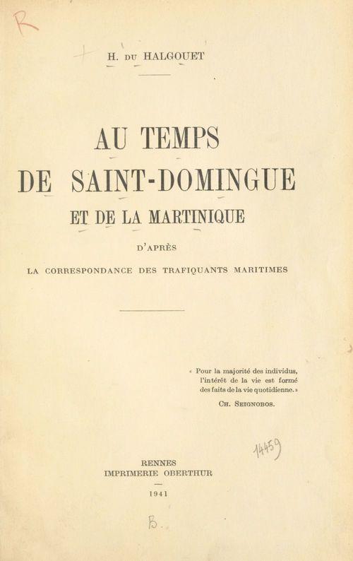 Au temps de Saint-Domingue et de la Martinique  - Hervé Du Halgouët