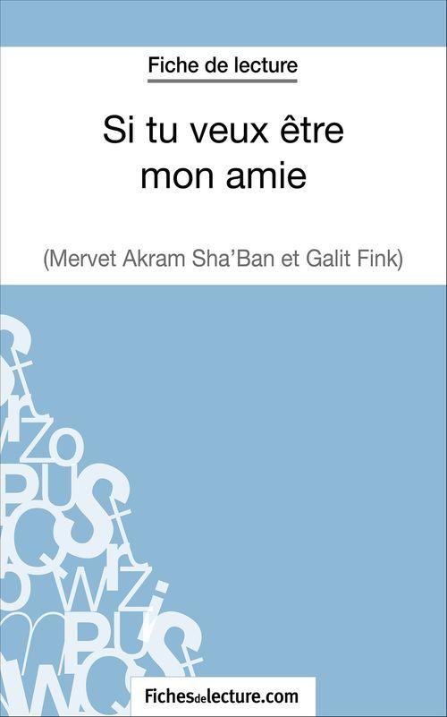 Si tu veux être mon amie de Galit Fink et Mervet Akram Sha'ban ; fiche de lecture ; analyse complète de l'½uvre