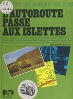 L'autoroute passe aux Islettes  - Guy Capelle - Gilbert Quénelle
