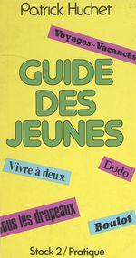 Vente Livre Numérique : Le guide des jeunes  - Patrick Huchet