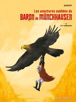 les aventures oubliées du baron de münchhausen t.2 ; les amériques