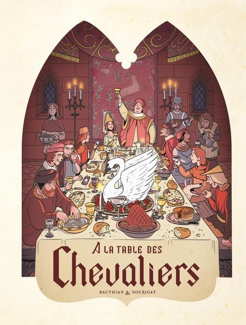 Dans les cuisines de l'Histoire T.1 ; à la table des chevaliers