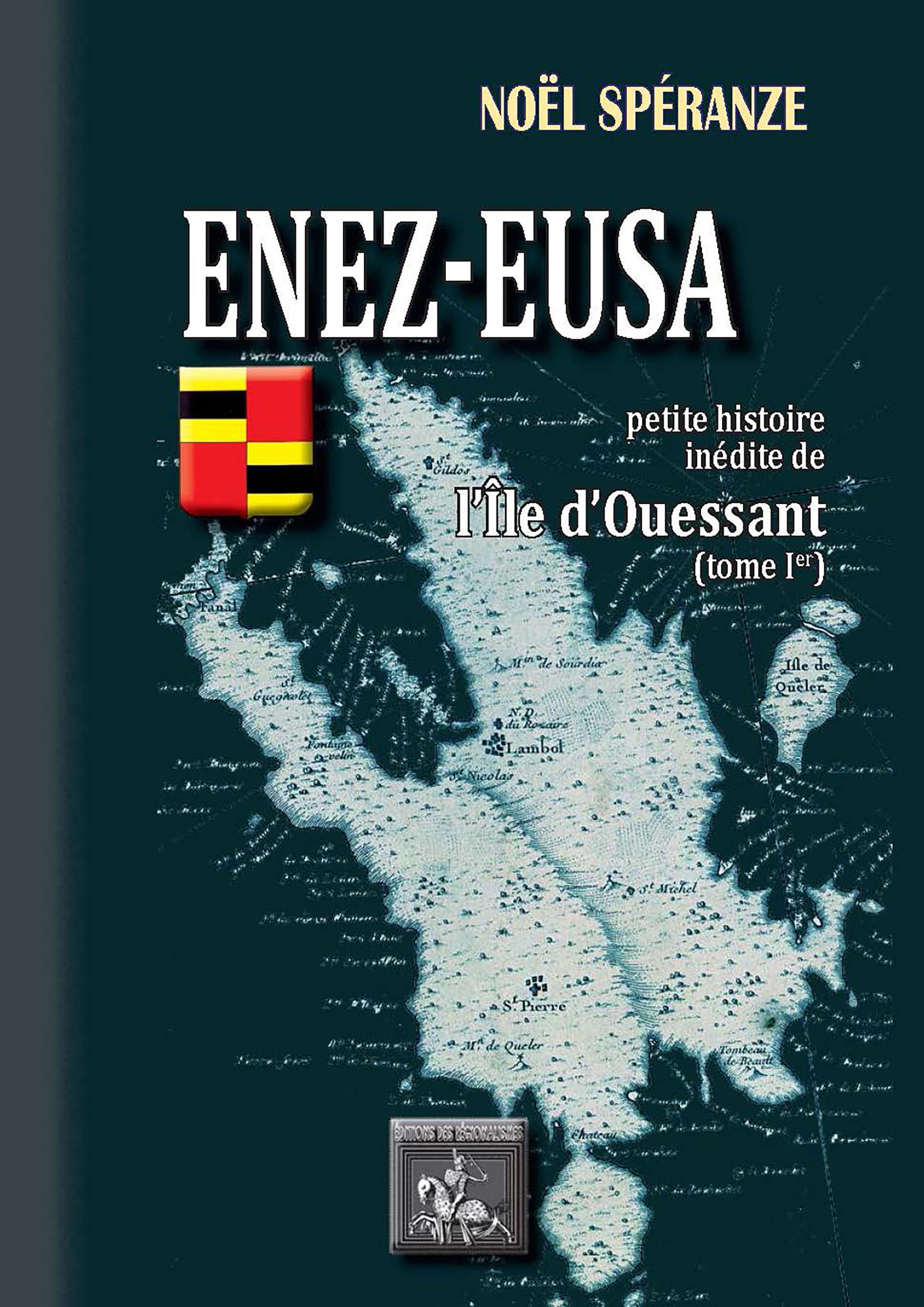 Enez-Eusa t.1 ; petite histoire inédite de l'île d'Ouessant