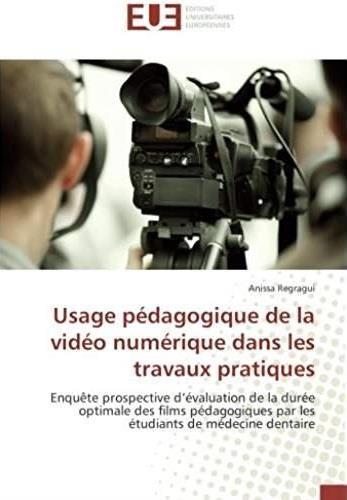 Usage pédagogique de la vidéo numérique dans les travaux pratiques ; enquête prospective d'évaluation de la durée optimale des films pédagogiques par les étudiants de médecine dentaire