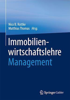 Immobilienwirtschaftslehre - Management  - Nico B. Rottke  - Matthias Thomas