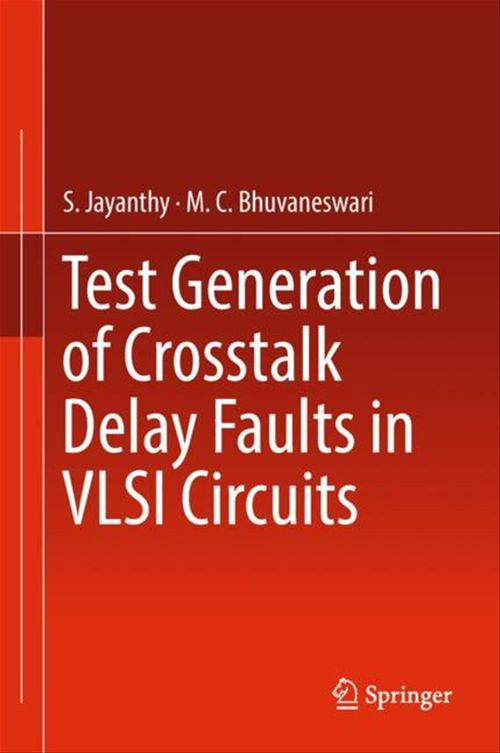 Test Generation of Crosstalk Delay Faults in VLSI Circuits  - S. Jayanthy  - M.C. Bhuvaneswari