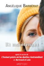 Vente Livre Numérique : Et Maintenant  - Angélique Barbérat