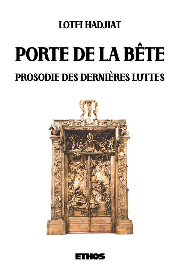 Porte de la Bête; prosodie des dernières luttes