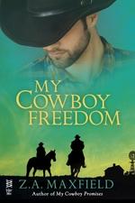 My Cowboy Freedom  - Z. A. Maxfield