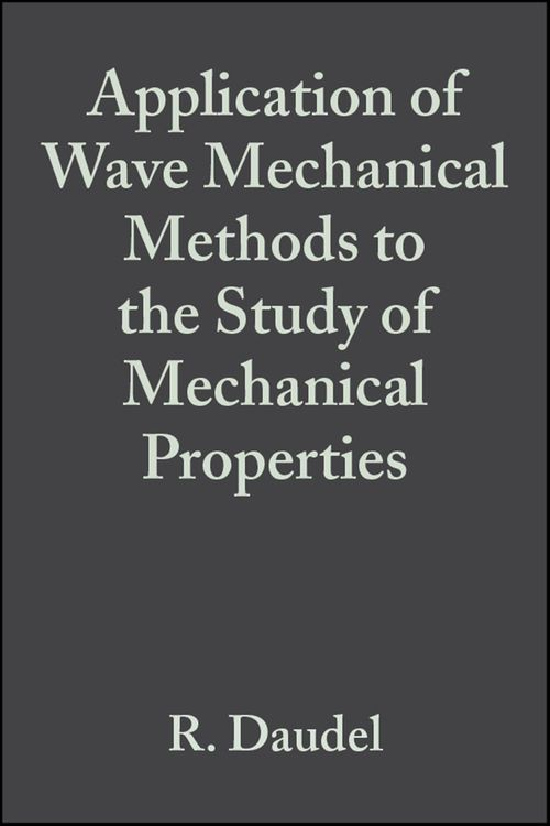 Application of Wave Mechanical Methods to the Study of Mechanical Properties