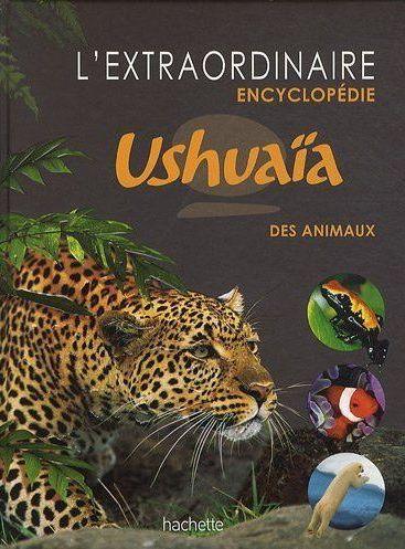 L'Extraordinaire Encyclopedie Ushuaia Des Animaux
