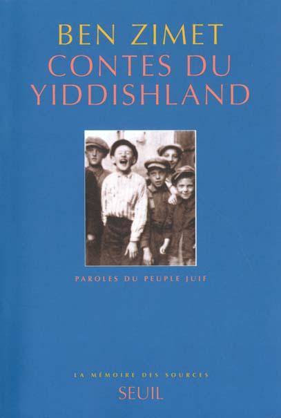 Contes du yiddishland. paroles du peuple juif