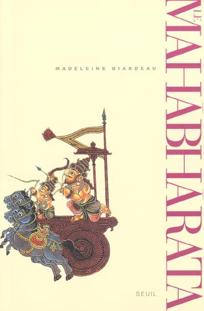Mahabharata. Un Recit Fondateur Du Brahmanisme Et Son Interpretation (Le)