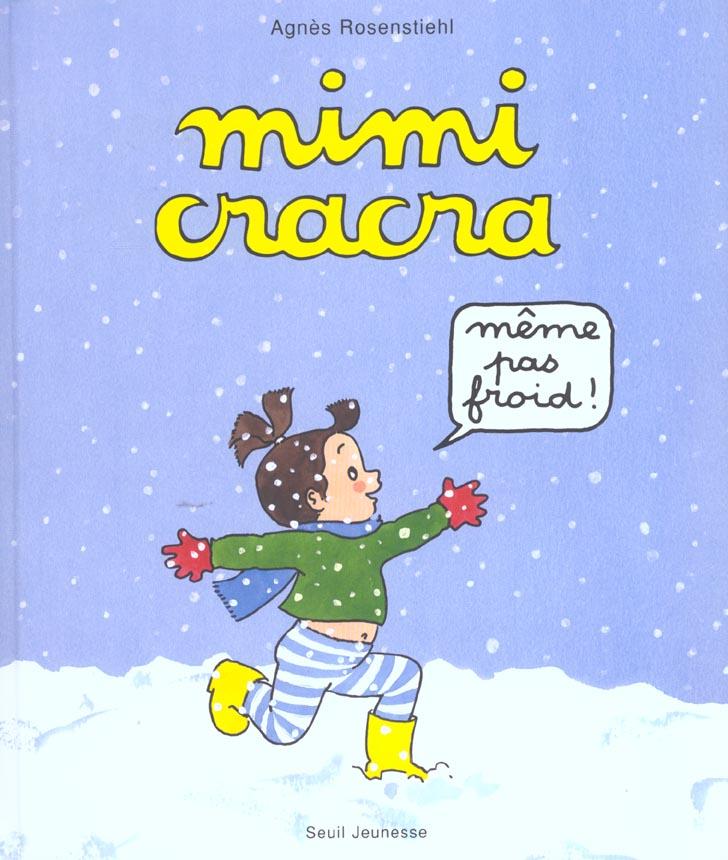 Mimi cracra : meme pas froid !
