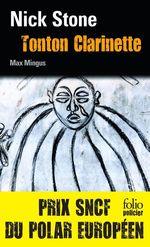 Vente EBooks : La trilogie Max Mingus (Tome 1) - Tonton Clarinette  - Nick Stone