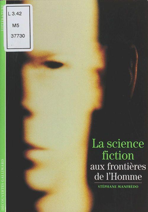 la science fiction - aux frontieres de l'homme