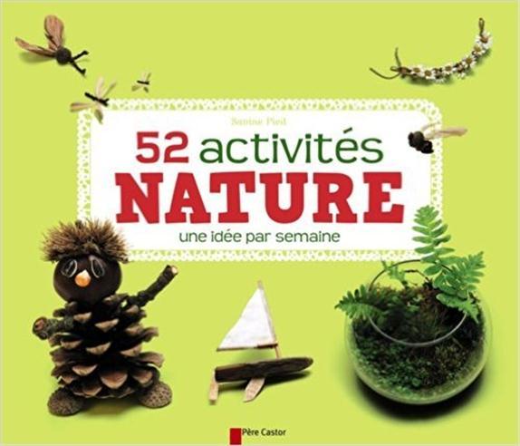 52 activités nature ; une idée par semaine