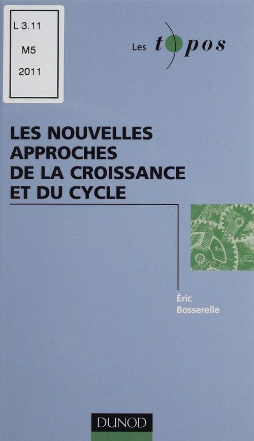 Les nouvelles approches de la croissance et du cycle