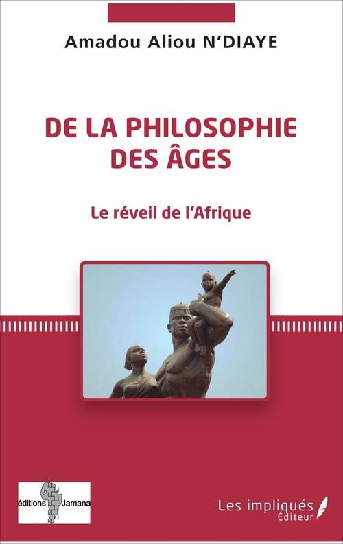 De la philosophie des âges ; le réveil de l'Afrique