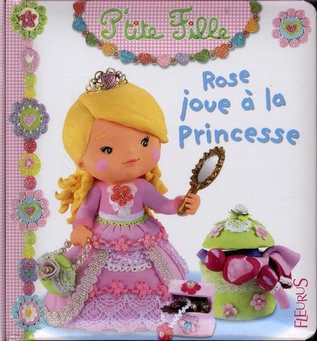 Rose Joue A La Princesse