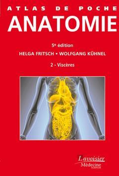 ATLAS DE POCHE ; anatomie t.2 ; viscères (5e édition)