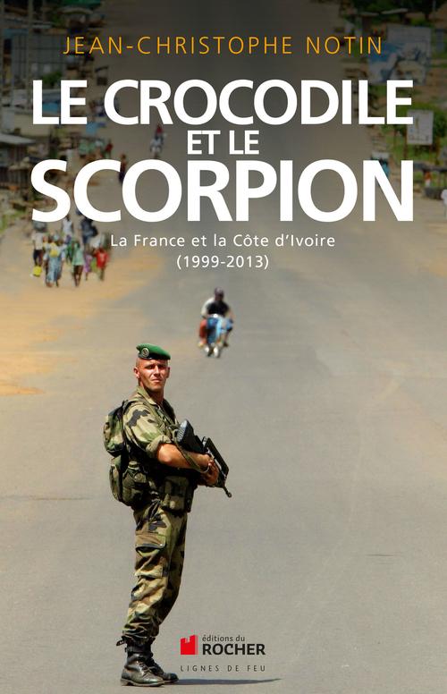 Le crocodile et le scorpion ; la France et la Côte d'Ivoire (1999-2003)