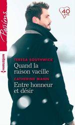 Vente EBooks : Quand la raison vacille - Entre honneur et désir  - Teresa Southwick - Catherine Mann