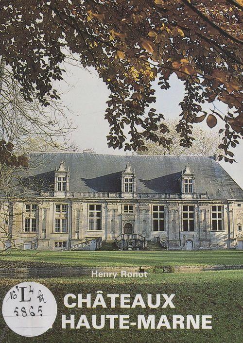 Châteaux de Haute-Marne  - Henry Ronot