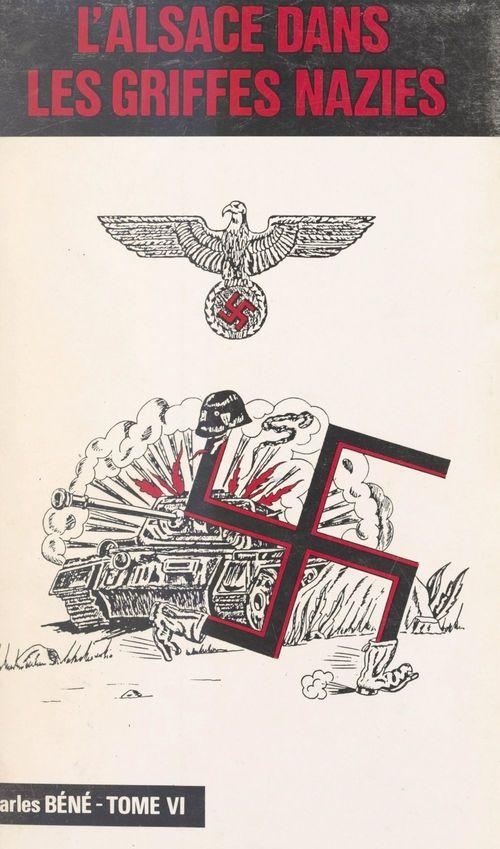 L'Alsace dans les griffes nazies (6)