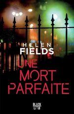 Une mort parfaite  - Helen Fields