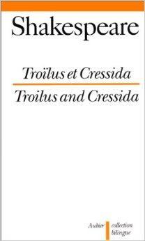 Troilus et cressida - - traduction, introduction et notes